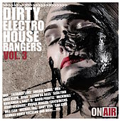 Dirty Electro House Bangers, Vol. 3 von Various Artists