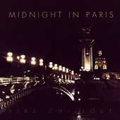 Midnight in Paris - Vibe Chillout by Various Artists