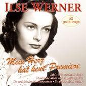 Mein Herz hat heut' Premiere - 50 große Erfolge by Ilse Werner