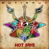 Hot Sake by Mutiny UK