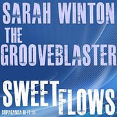 Sweet Flows (feat. Sarah Winton) by The Grooveblaster