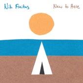 New to Here by Nik Freitas