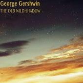 The Old Wild Shadow de George Gershwin