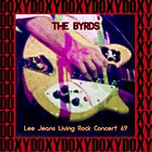 Lee Jeans Living Rock Concert, 1969 (Doxy Collection, Remastered, Live on Ksan Fm Broadcasting) by The Byrds