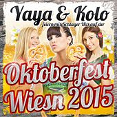 Yaya & Kolo feiern mit Schlager Hits auf der Oktoberfest Wiesn 2015 von Various Artists