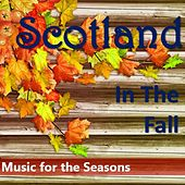 Scotland in the Fall: Music for the Seasons by Various Artists