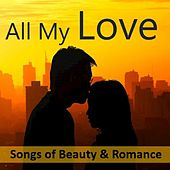 All My Love: Songs of Beauty & Romance di Various Artists