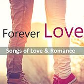 Forever Love: Songs of Love & Romance by Various Artists