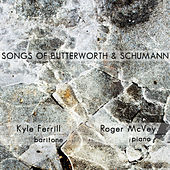 Songs of Butterworth & Schumann by Kyle Ferrill and Roger McVey