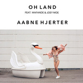 Aabne Hjerter by Oh Land