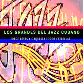 Los Grandes del Jazz Cubano de Various Artists