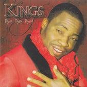 Pye Pye Pye by kings