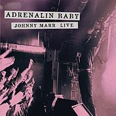 Adrenalin Baby - Johnny Marr Live de Johnny Marr
