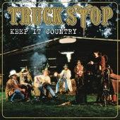 Keep It Country von Truckstop