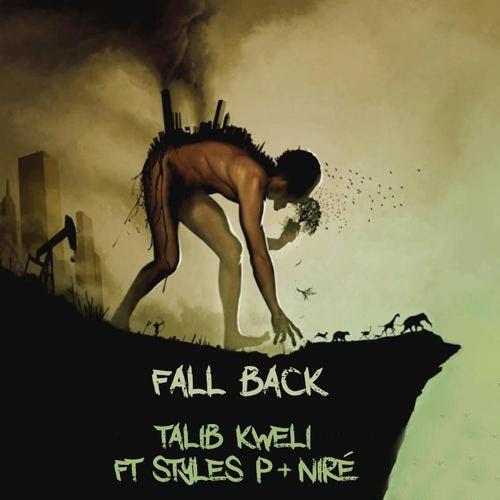 Fall Back (feat. Styles P & Nire) by Talib Kweli