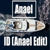 ID (Anael Edit) by Anael