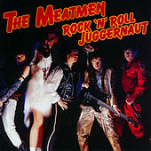 Rock & Roll Juggernaut by The Meatmen