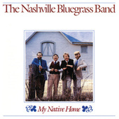 My Native Home by Nashville Bluegrass Band