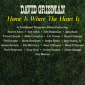 Home Is Where The Heart Is by David Grisman