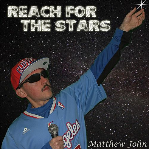 Reach for the Stars by Matthew John
