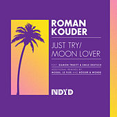 Just Try / Moon Lover - Single von Roman Kouder
