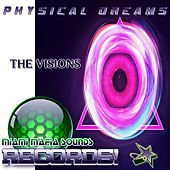 The Visions by Physical Dreams