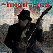 The Innocent and the Heroes - Single by Trade Martin