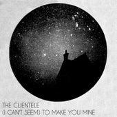 (I Can't Seem) To Make You Mine de The Clientele