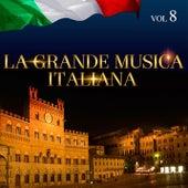 La Grande Musica Italiana Vol. 8 di Various Artists