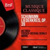 Schumann: Liederkreis, Op. 39 (Mono Version) von Dietrich Fischer-Dieskau
