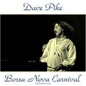 Bossa Nova Carnival (Remastered 2015) by Dave Pike