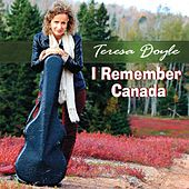 I Remember Canada by Teresa Doyle