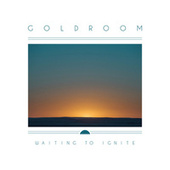 Waiting to Ignite by GoldRoom