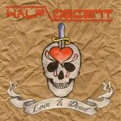 Love Is Dead by Half Decent