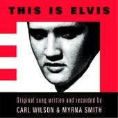 This Is Elvis by Carl Wilson