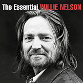 The Essential Willie Nelson de Willie Nelson