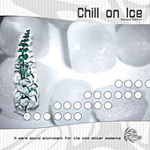 Chill On Ice by Various Artists