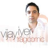 Tragicomic by Vijay Iyer