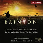 BAINTON: Concerto fantasia / 3 Pieces / Pavane, Idyll and Bacchanal / The Golden River by Various Artists