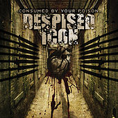 Consumed By Your Poison (Reissue) di Despised Icon