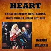 Live at the Dorton Arena, Raleigh, North Carolina, 1985 - FM Radio Broadcast de Heart