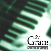 Gospel by By Grace