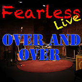 Fearless Live: Over And Over (Live) de Various Artists