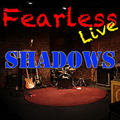 Fearless Live: Shadows (Live) by Various Artists