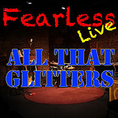 Fearless Live: All That Glitters (Live) de Various Artists
