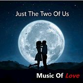 Just the Two of Us: Music of Love by Various Artists