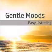 Gentle Moods: Easy Listening by Various Artists