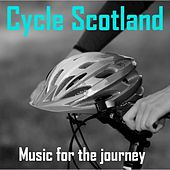 Cycle Scotland: Beautiful Music for the Journey by Various Artists