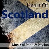 Heart of Scotland: Music of Pride & Passion di Various Artists