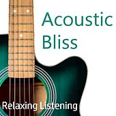 Acoustic Bliss: Relaxing Listening by Various Artists